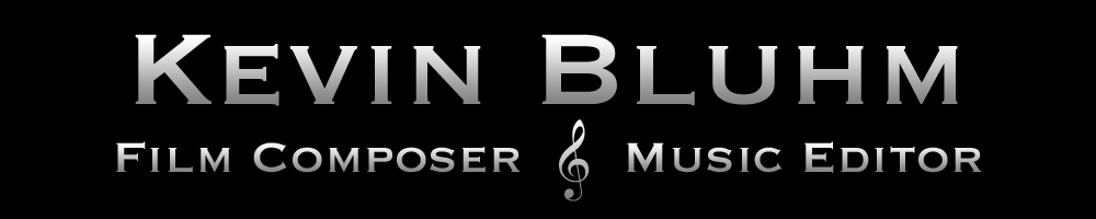 Kevin Bluhm - Composer & Music Editor